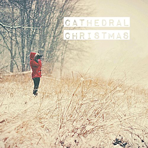 Cathedral Christmas by Cathedral