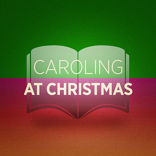 Caroling at Christmas by Various Artists