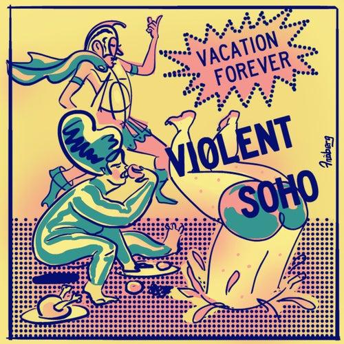 Vacation Forever von Violent Soho