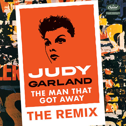 The Man That Got Away: The Remix by Judy Garland