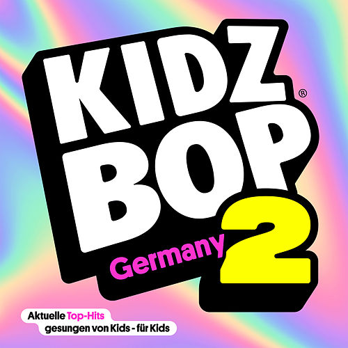 KIDZ BOP Germany 2 (Deluxe Edition) von KIDZ BOP Kids