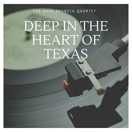 Deep in the Heart of Texas by The Dave Brubeck Quartet