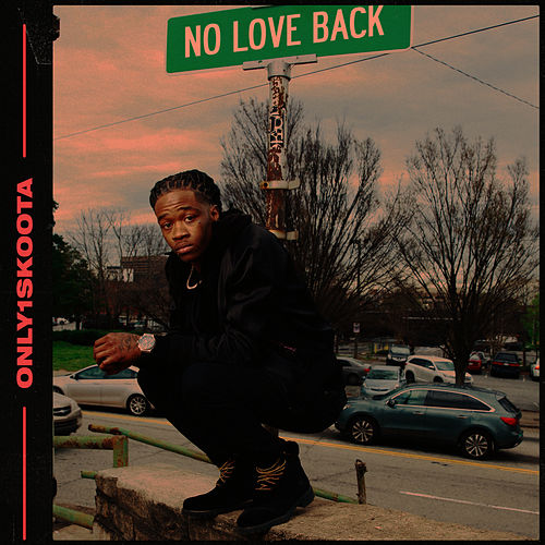 No Love Back - EP by Only1skoota