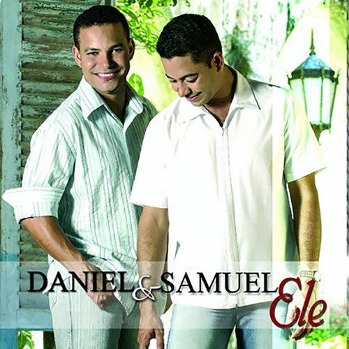 Ele de Daniel & Samuel