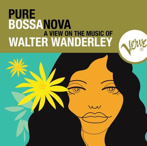 Pure Bossa Nova von Walter Wanderley