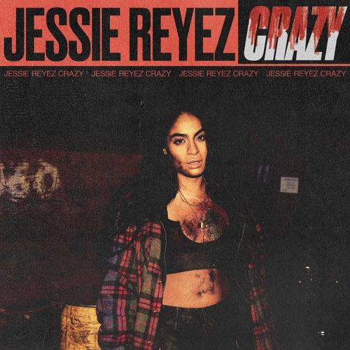 CRAZY by Jessie Reyez