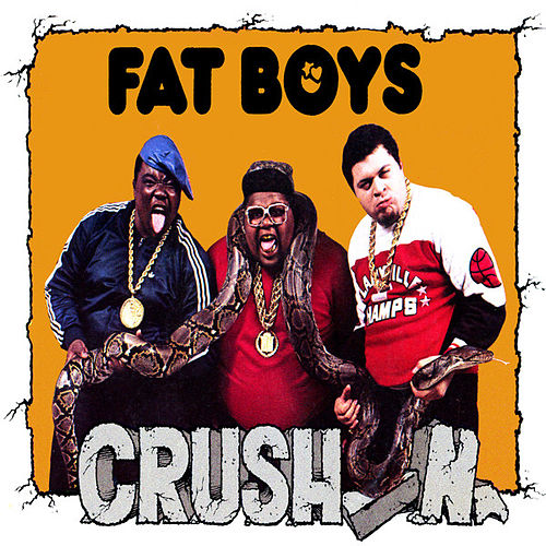 Crushin' de Fat Boys