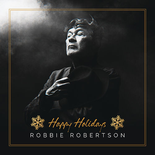 Happy Holidays by Robbie Robertson