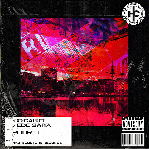 Pour It by Kid Cairo