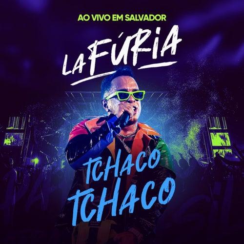 Tchaco Tchaco (Ao Vivo em Salvador) by La Furia