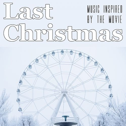 Last Christmas (Music Inspired by the Movie) de Various Artists