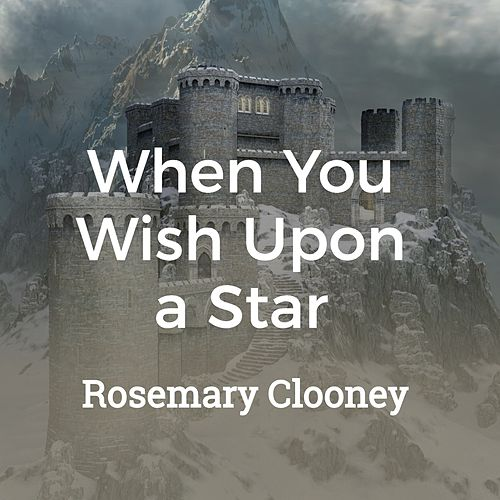 When You Wish Upon a Star von Rosemary Clooney