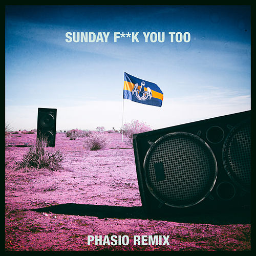 Sunday Fuck You Too (Phasio Remix) von Dada Life