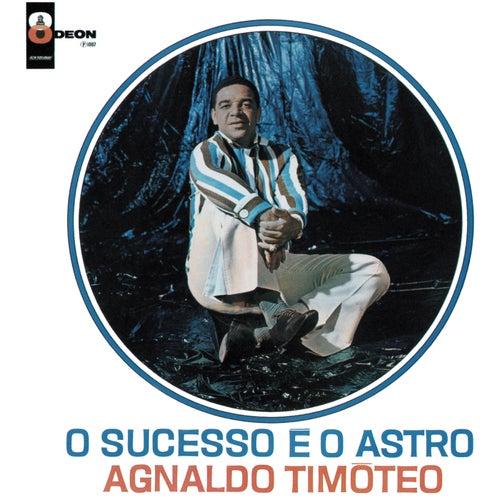 O Sucesso E O Astro de Agnaldo Timóteo