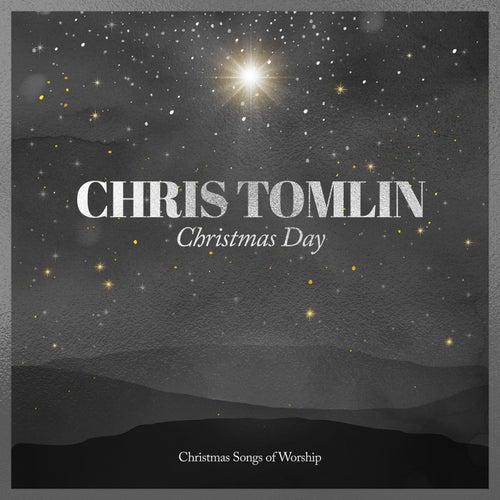 Christmas Day: Christmas Songs Of Worship von Chris Tomlin