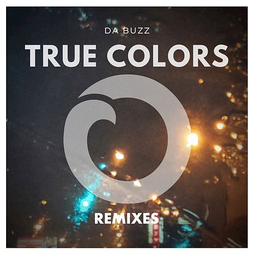True Colors (Remixes) by Da Buzz