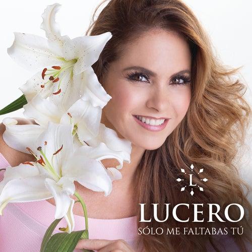 Sólo Me Faltabas Tú by Lucero