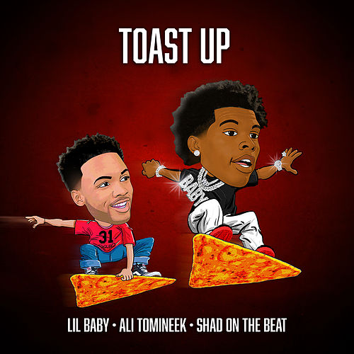 Toast Up by Lil Baby