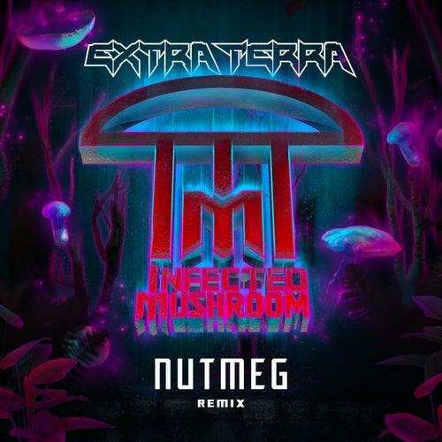 Nutmeg (Extra Terra Remix) de Infected Mushroom