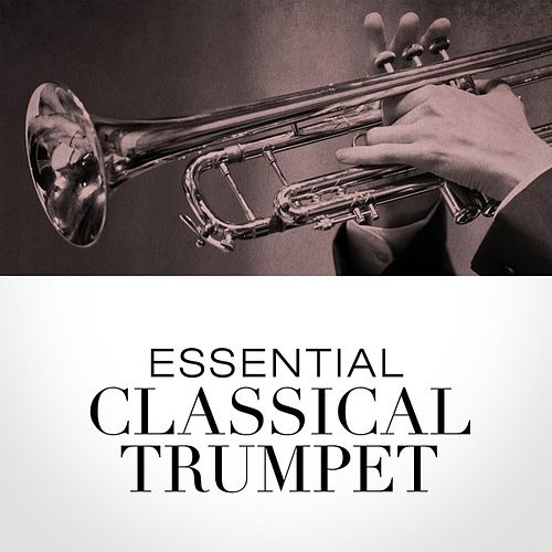Essential Classical Trumpet by Various Artists
