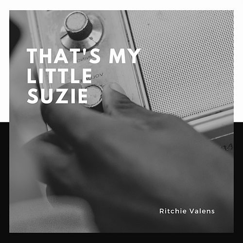 That's My Little Suzie by Ritchie Valens