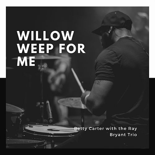 Willow Weep for Me von Betty Carter