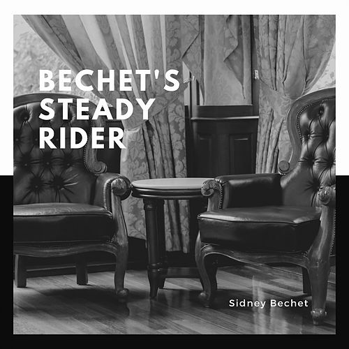 Bechet's Steady Rider by Sidney Bechet