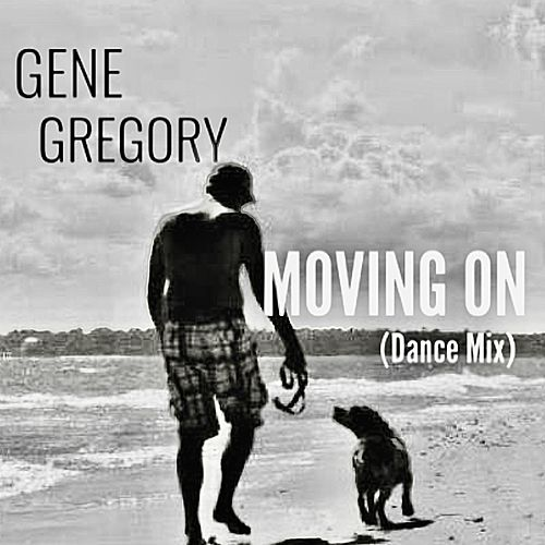 Moving On (Dance Mix) von Gene Gregory