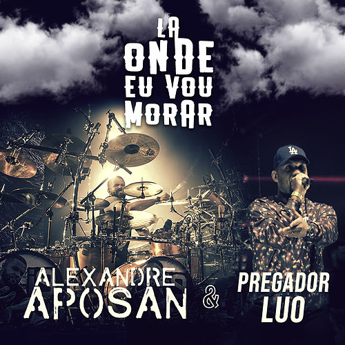 Lá Onde Eu Vou Morar (Ao Vivo) von Alexandre Aposan