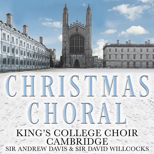 Christmas Choral de King's College Choir, Cambridge, Sir Andrew Davis