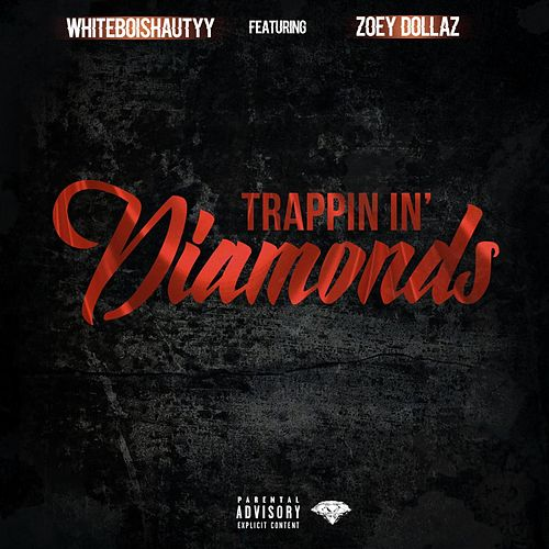 Trappin In Diamonds by Whiteboishautyy