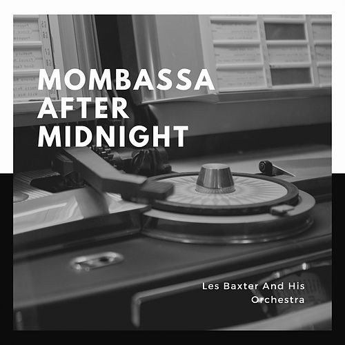 Mombassa After Midnight by Les Baxter