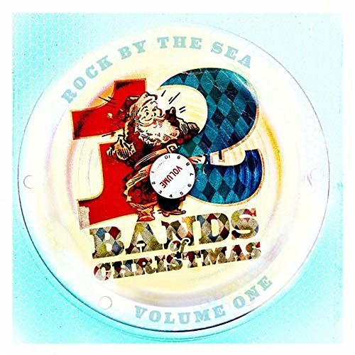 Rock By The Sea - 12 Bands Of Christmas :: Volume One von Various Artists