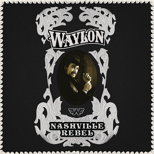 Nashville Rebel von Waylon Jennings