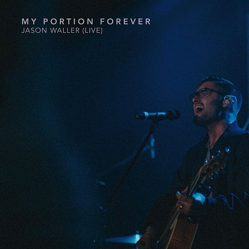 My Portion Forever by Jason Waller