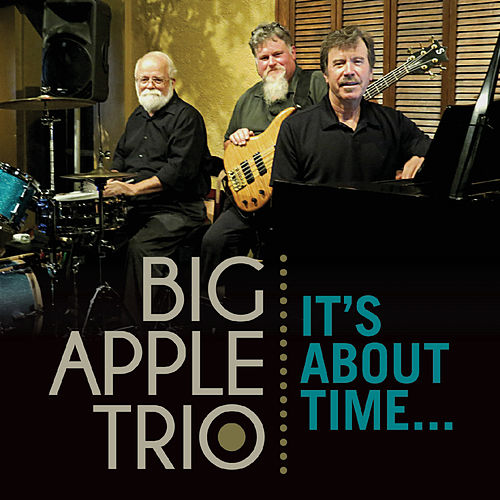 It's About Time... by Big Apple Trio