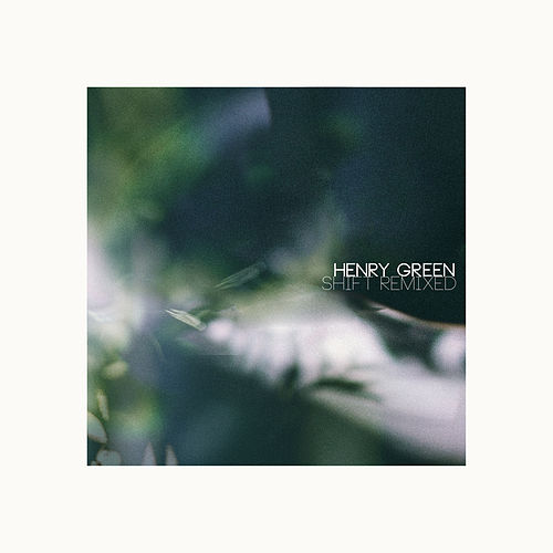 Shift Remixed von Henry Green