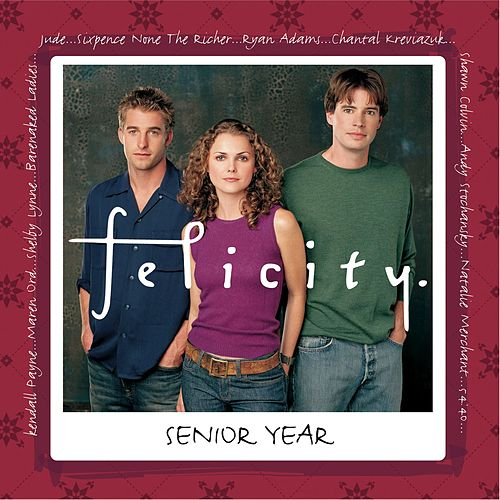 Felicity [Senior Year] by Various Artists