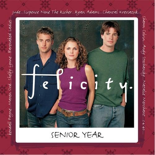Felicity [Senior Year] von Various Artists