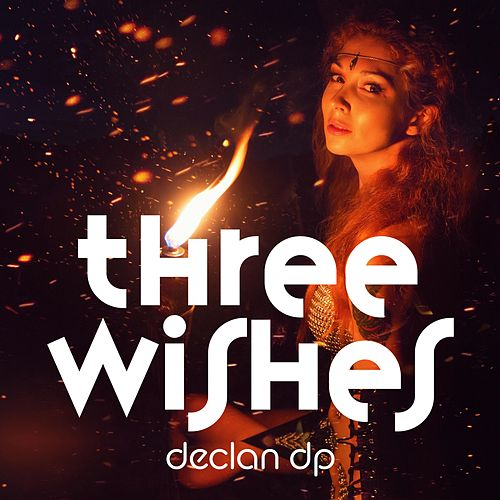 Three Wishes by Declan DP