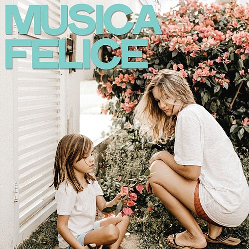 Musica felice by Various Artists