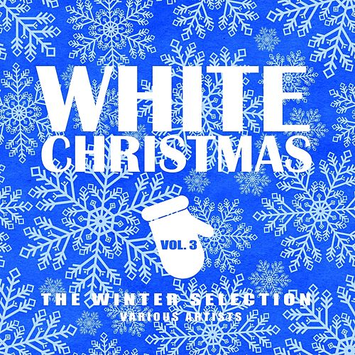 White Christmas (The Winter Selection), Vol. 3 de Various Artists