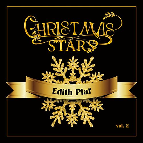 Christmas Stars: Edith Piaf, Vol. 2 by Edith Piaf