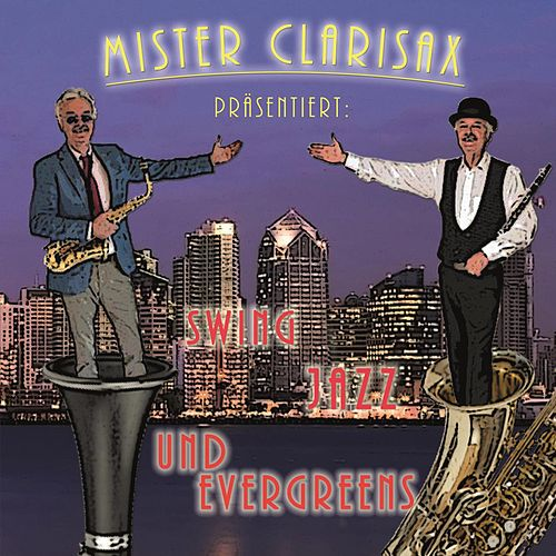 Swing, Jazz and Evergreens von Mister Clarisax