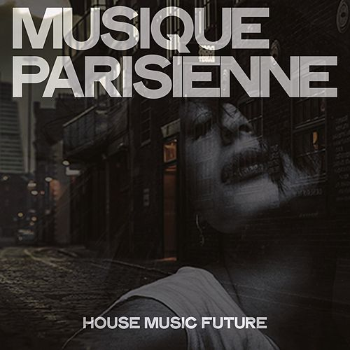 Musique parisienne (House Music Future) de Various Artists