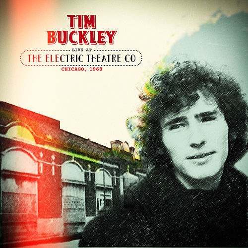 Live at the Electric Theatre Co Chicago, 1968 by Tim Buckley
