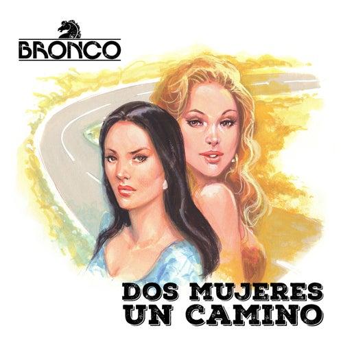 Dos Mujeres un Camino de Bronco
