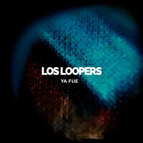 Ya Fue de Loopers
