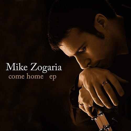 Come Home E.P. by Mike Zogaria
