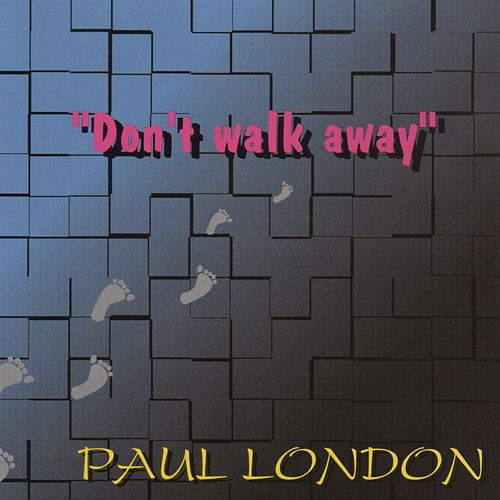 Don't Walk Away by Paul London